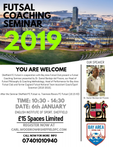 SHEFFIELD FC FUTSAL COACHING SEMINAR: If you can make this event do so; You will Learn more in a day than you may have learnt in previous 12 months