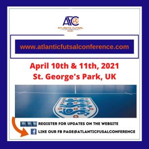 Futsal Conference April 10th & 11th, 2021 Saint Georges Park, England